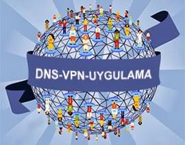 Yasaklı Sitelere Giriş İçin DNS-Uygulama ve Program bilgileri