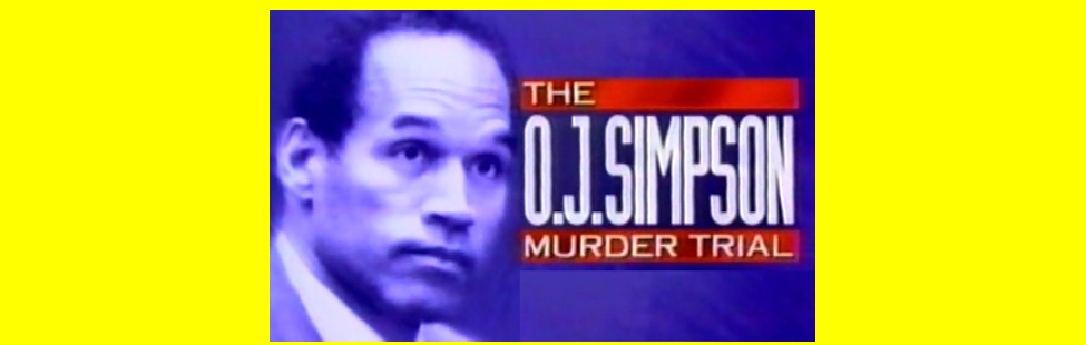 THE O.J. SIMPSON MURDER TRIAL
