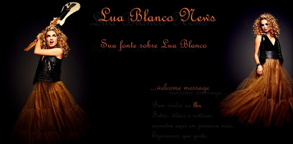Lua Blanco News | Sua fonte sobre Lua Blanco