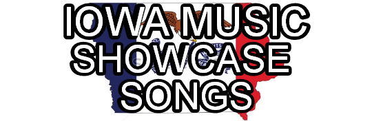 Iowa Music Showcase Songs