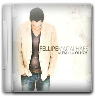 Fellipe Magalhães - Além Dos Olhos (2011)