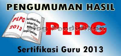 Pengumuman Hasil PLPG 2013 Rayon 125 UNTAD
