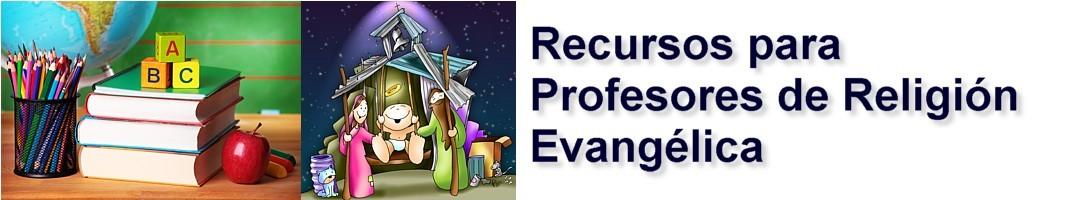 Recursos para Profesores de Religión Evangélica
