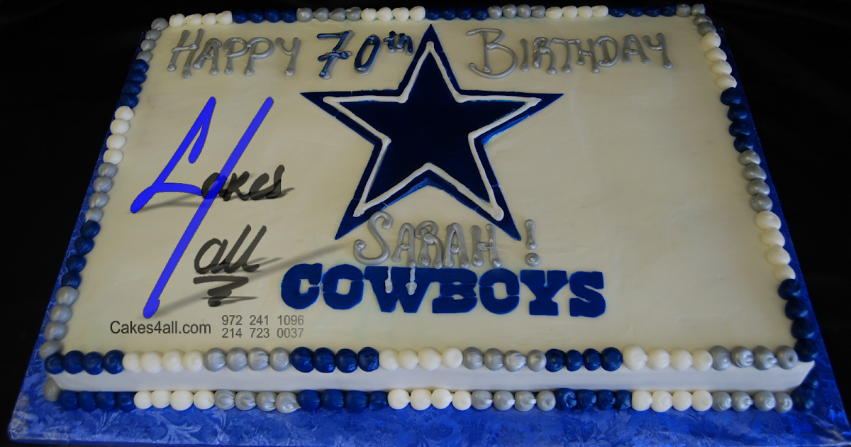Birthday Cake Pic With Name Mohsin : cakes 4 all in Dallas: Cowboys Dallas NFL Custom sport ...