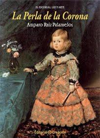 Libro 4º Colección El Escorial: Luz y Arte: La Perla de la Corona