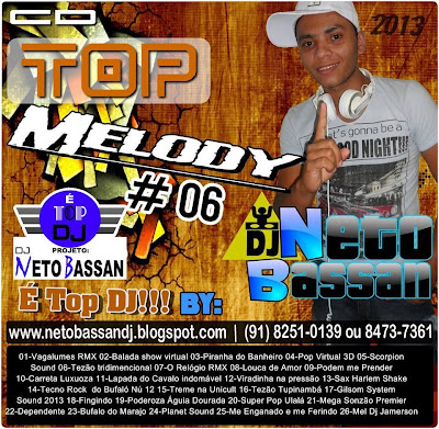 CD TOP MELODY #06 BY DJ NETO BASSAN