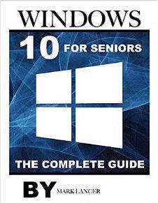 Windows 10 For Seniors For Dummies: By Weverka, Peter