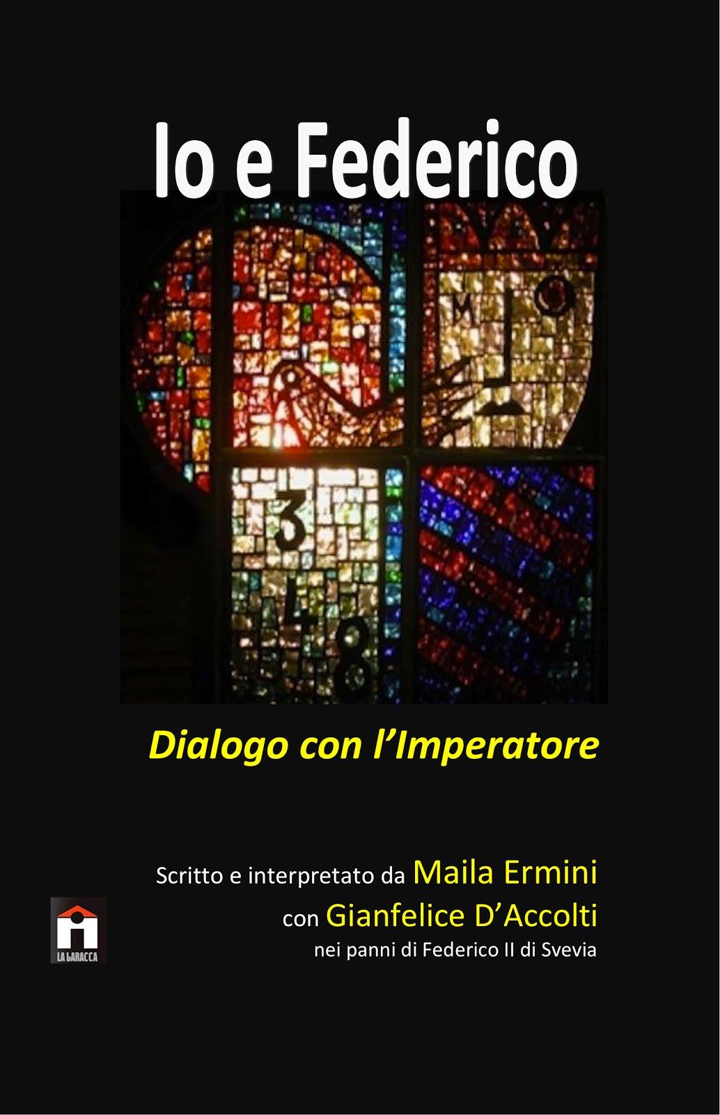 IO E FEDERICO (Dialogo con l'Imperatore)
