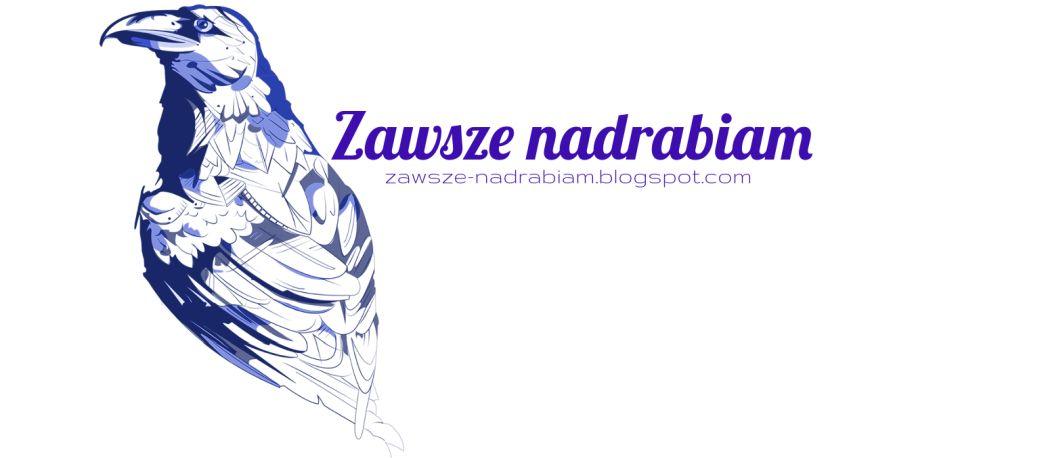 zawsze-nadrabiam.blogspot.com
