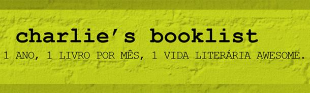 Charlie's Booklist: 1 ano, 1 livro por mês, 1 vida literária awesome