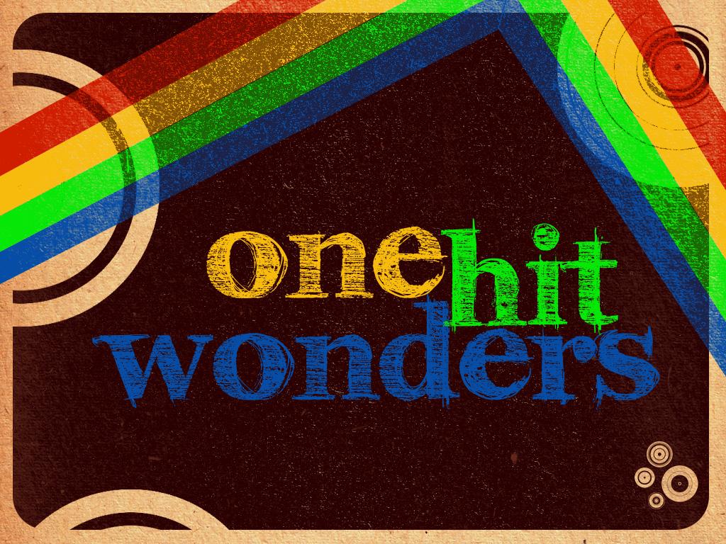 http://4.bp.blogspot.com/-Ps9H9BGlyFA/UFjq0ki6RkI/AAAAAAAAAZM/KCDnx9X1jw4/s1600/One_Hit_Wonders_by_RGunltd.jpg