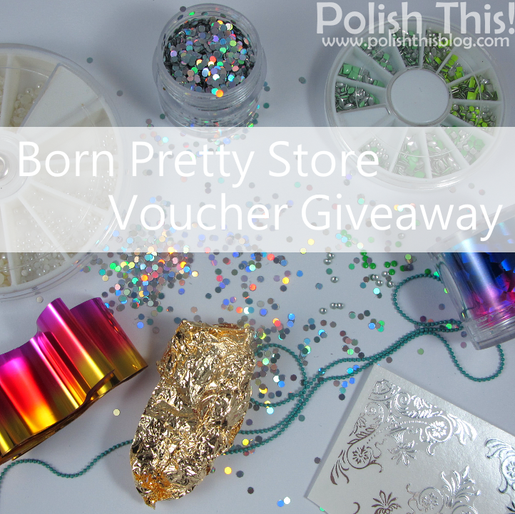 http://www.polishthisblog.com/2014/10/born-pretty-store-gift-voucher-giveaway.html