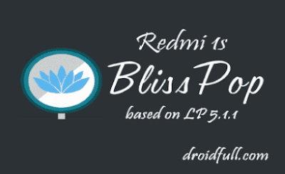Blisspop 5.1.1 Based- Redmi 1s by Droidfull