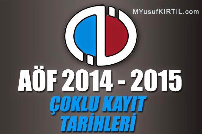 Anadolu Üniversitesi Açıköğretim Fakültesi İşletme, İktisat Fakülteleri 2014 – 2015 Güz Dönemi Çoklu Kayıt Tarihleri