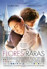 FLORES RARAS:           (UM FILME DE BRUNO BARRETO)