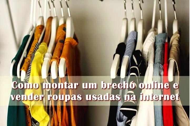 f57552a9a0f Como Montar Um Brechó Online E Vender Roupas Usadas Na Internet ...