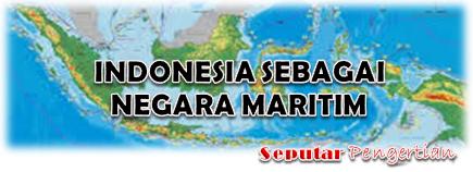 Seputar Indonesia Sebagai Negara Maritim