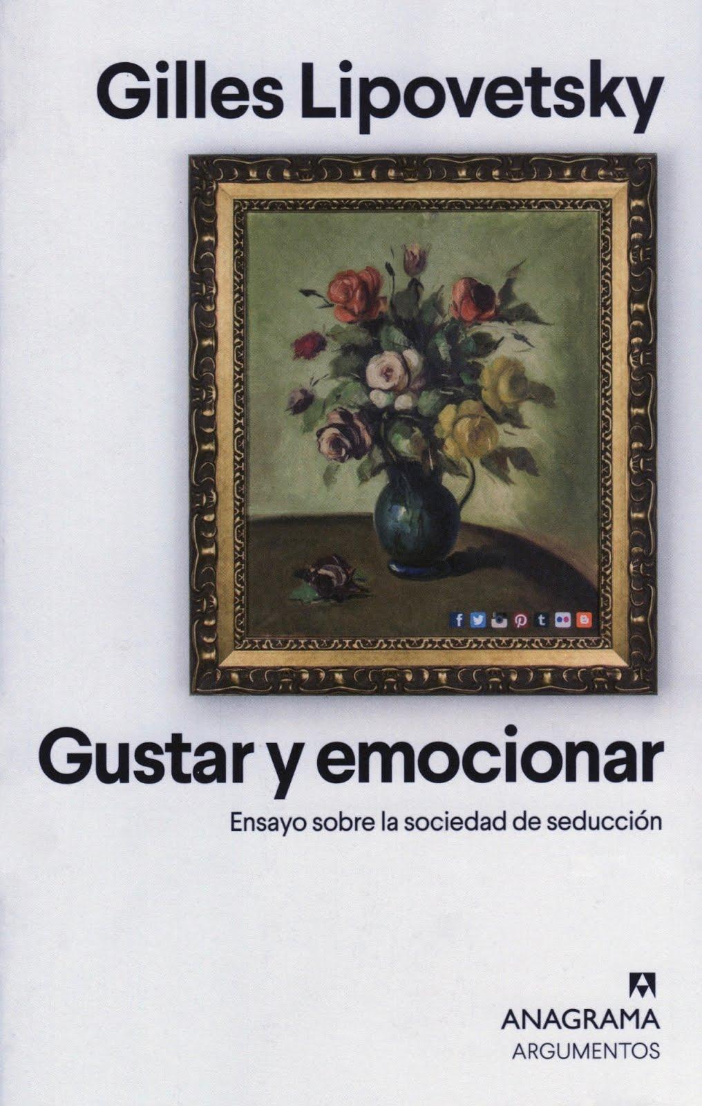 Gilles Lipovetsky (Gustar y emocionar) Ensayo sobre la sociedad de seducción