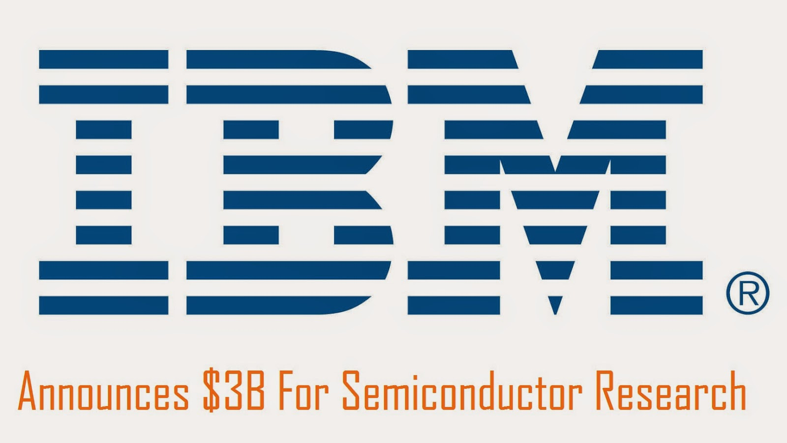 IBM Announces $3B For Semiconductor Research