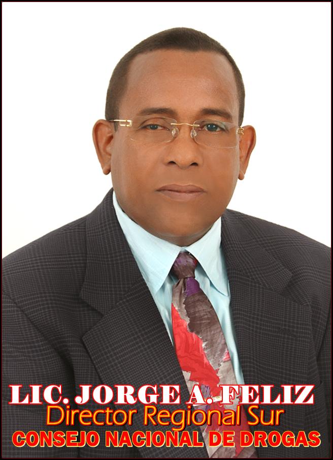 LIC. JORGE ABDALA FELIZ, Director Regional Sur Consejo Nacional de Drogas