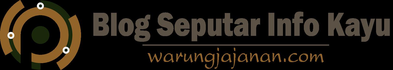 Blog Seputar Info Kayu | Warung Jajanan