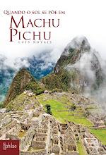 """""""Quando o Sol se Põe em Machu Pichu"""""""