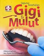 toko buku rahma: buku SEPUTAR KESEHATAN GIGI DAN MULUT, pengarang dokter gigi gaul, penerbit rapha publishing