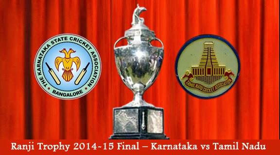 Ranji Trophy 2014-15 Final – Karnataka vs Tamil Nadu