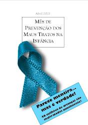 ABRIL 2013 -  Mês de Prevenção dos Maus Tratos na Infância