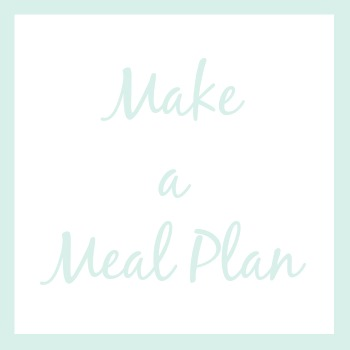 Make a meal plan   How I'm Organizing My Life This Year