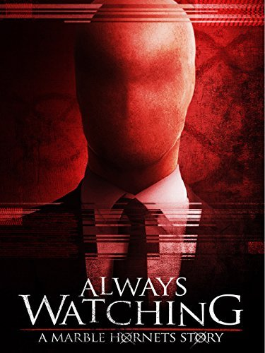 Poster Of Always Watching A Marble Hornets Story 2015 720p BRRip English