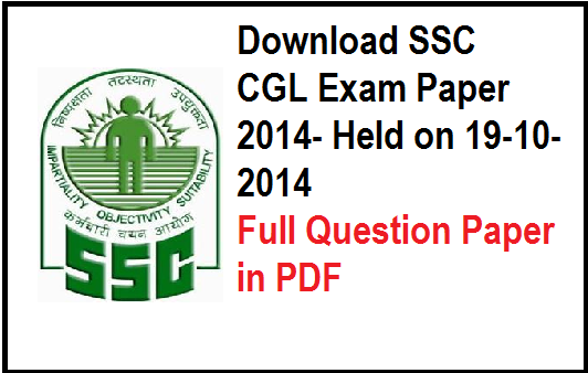ssc cgl exam paper 2014, ssc cgl question paper download, ssc cgl exam held on 19-10-2014