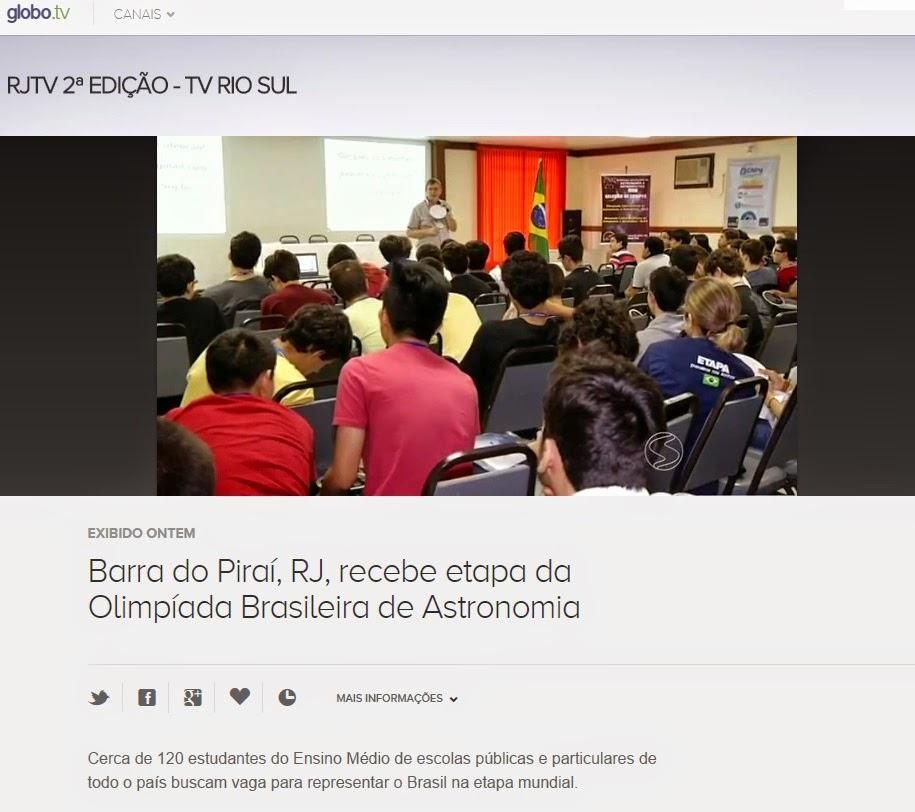 http://globotv.globo.com/tv-rio-sul/rjtv-2a-edicao-tv-rio-sul/v/barra-do-pirai-rj-recebe-etapa-da-olimpiada-brasileira-de-astronomia/4074236/