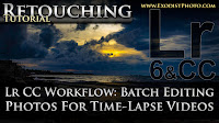 Lightroom CC Workflow: Batch Editing Photos For Time-Lapse Videos | Photo Retouching Tutorial