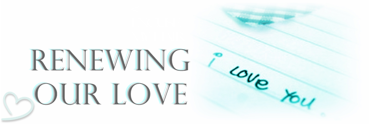 Renewing Our Love ♥