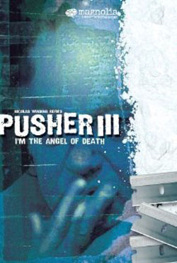 I'm the Angel of Death: Pusher III (2005)