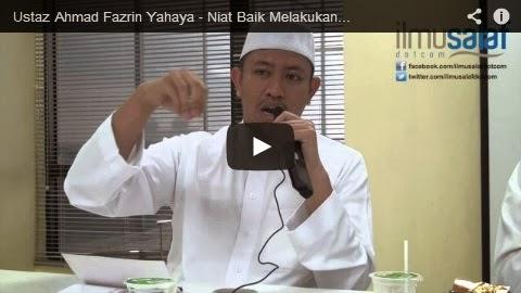 Ustaz Ahmad Fazrin Yahaya – Niat Baik Melakukan Perkara yang Menyelisihi Sunnah