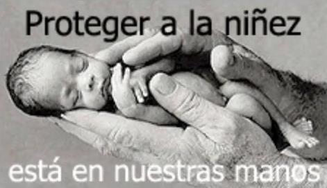 PROTEGER LA NIÑEZ ES RESPONSABILIDAD DE TODOS