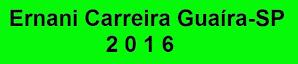 Ernani Carreira Guaira SP 2016