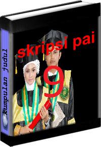 Kumpulan Judul dan Skripsi PAI Tarbiyah Volume 9