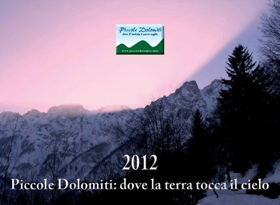 Calendario 2012: Piccole Dolomiti: dove la terra tocca il cielo