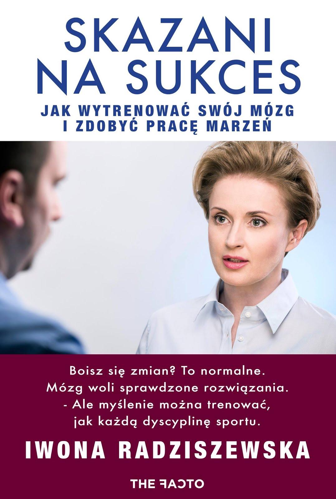 """""""Skazani na sukces"""" Iwony Radziszewskiej"""