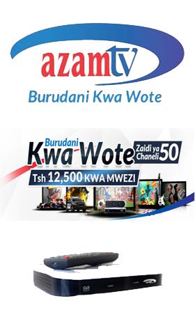 """AZAM TV """"BURUDANI KWA WOTE"""""""