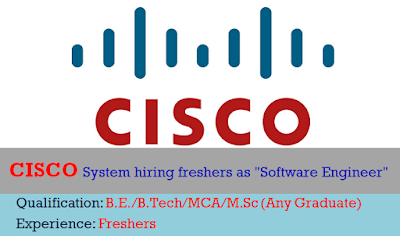 "Cisco System hiring freshers as ""Software Engineer"""