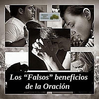 """Los Falsos """"Beneficios y Ventajas"""" de la Oración"""