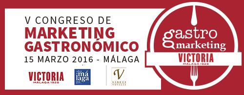 GastroMarketing V Edición ............... Málaga 15 Marzo 2016 . . . . . . . . .Consigue tu entrada