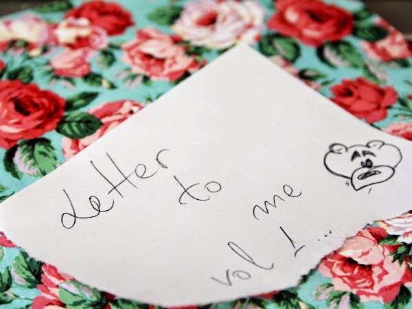 PERSONAL | Letter to me vol. 1