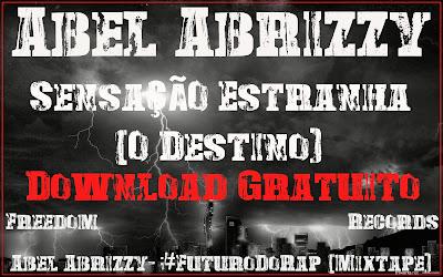 Abel Abrizzy - Sensação Estranha (O Destino) #RapAngolano