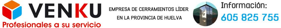 Cerramientos en Huelva · VENKU · 605 825 755