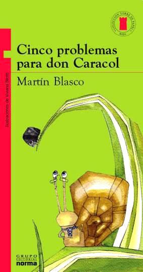"""""""Cinco Problemas para Don Caracol"""""""